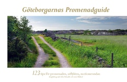 Göteborgarnas promenadguide : 123 tips för promenaden, utflykten, motionsrundan
