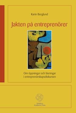 Jakten på entreprenörer - Om öppningar och låsningar i entreprenörskapsdisk