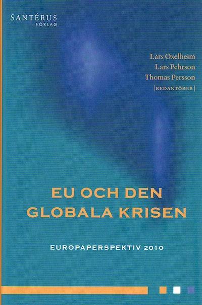 EU och den globala krisen. Europaperspektiv 2010