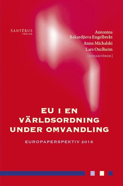 EU i en världsordning under omvandling: Europaperspektiv 2018