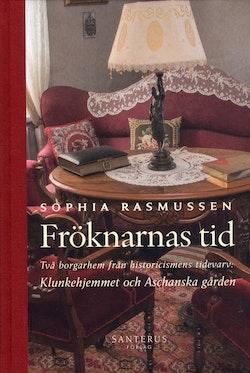 Fröknarnas tid : Två borgarhem från historicismens tidevarv