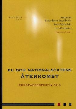 EU och nationalstatens återkomst: Europaperspektiv 2019