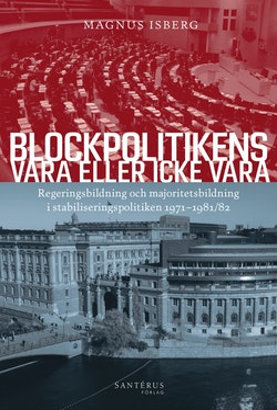 Blockpolitikens vara eller inte vara : regeringsbildning och majoritetsbildning 1971-1981/82