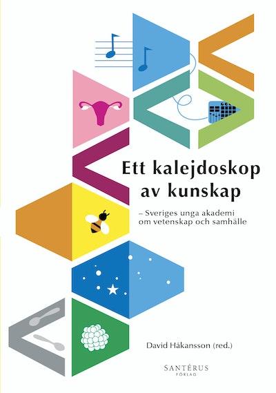 Ett kalejdoskop av kunskap : Sveriges unga akademi om vetenskap och samhälle