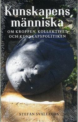 Kunskapens människa: Om kroppen, kollektivet och kunskapspolitiken
