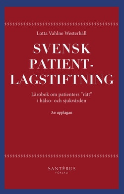 Svensk patientlagstiftning : lärobok om patienters