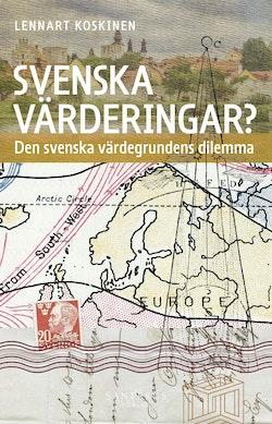 Svenska värderingar? : Den svenska värdegrundens dilemma