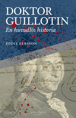 Doktor Guillotin : En huvudlös historia