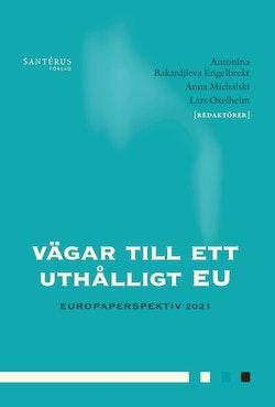 Vägar till ett uthålligt EU : europaperspektiv 2021