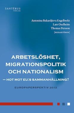 Arbetslöshet, migrationspolitik och nationalism