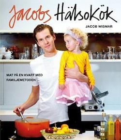 Jacobs hälsokök : mat på en kvart med familjemetoden