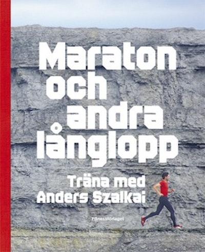 Maraton och andra långlopp : träna med Anders Szalkai