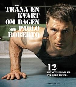 Träna en kvart om dagen med Paolo Roberto