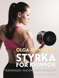 Styrka för kvinnor : träningen, maten, motivationen