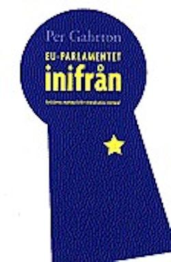 EU-parlamentet inifrån : gycklarnas marknad eller demokratins centrum?