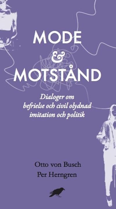 Mode & motstånd : Dialoger om befrielse och civil olydnad imitation och pol