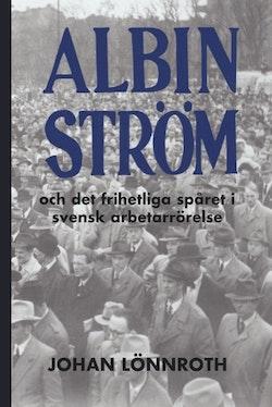 Albin Ström och det frihetliga spåret i svensk arbetarrörelse