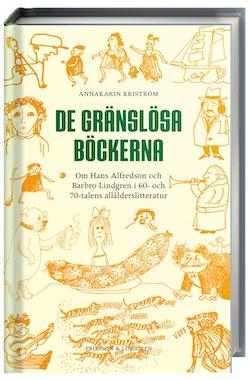 De gränslösa böckerna : om Barbro Lindgrens och Hans Alfredsons författarskap