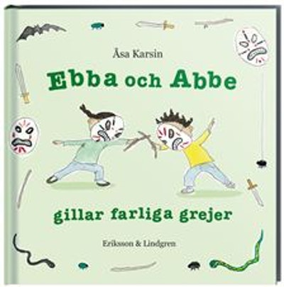 Ebba och Abbe gillar farliga grejer