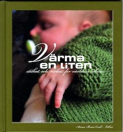 Värma en liten : stickat och virkat för alla världens bebisar