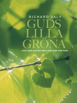 Guds lilla gröna : lite lugn och ro när livet går för fort