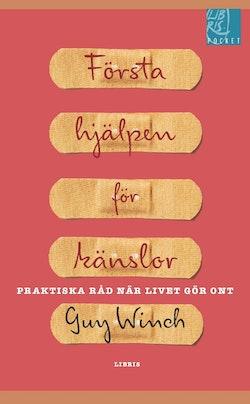Första hjälpen för känslor : praktiska råd när livet gör ont