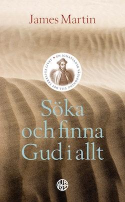 Söka och finna Gud i allt : En Ignatiansk vägledning till det verkliga live