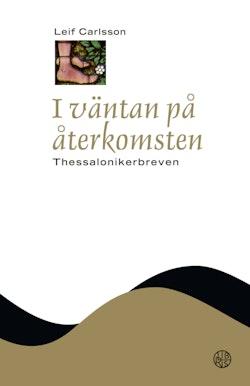I väntan på återkomsten : Thessalonikerbreven