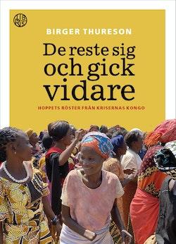 De reste sig och gick vidare : hoppets röster från krigets Kongo