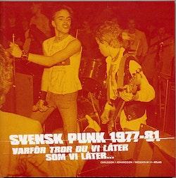 Svensk punk 1977-81 : Varför tror du vi låter som vi låter?