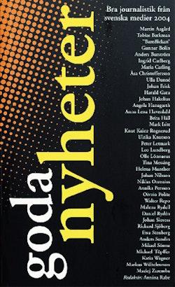 Goda nyheter 2004 : bra journalistik från svenska medier 2004