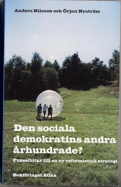 Den sociala demokratins andra århundrade? : pusselbitar till en ny reformistisk strategi