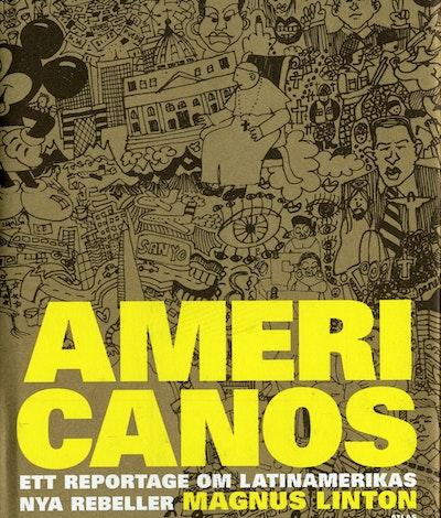 Americanos : ett reportage om Latinamerikas nya rebeller