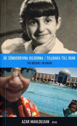 De sönderrivna bilderna/Tillbaka till Iran