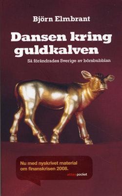 Dansen kring guldkalven : så förändrades Sverige av börsbubblan