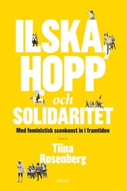 Ilska, hopp och solidaritet : med feministisk konst in i framtiden