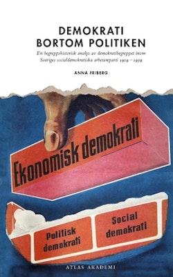 Demokrati bortom politiken : en begreppshistorisk analys av demokratibegreppet inom Sveriges socialdemokratiska arbetareparti 1919 –1939