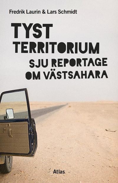 Tyst territorium : sju reportage om Västsahara