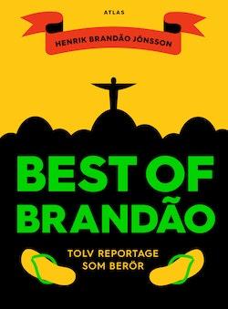 Best of Brandao : tolv reportage som berör