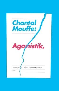 Agonistik : texter om att tänka världen politiskt
