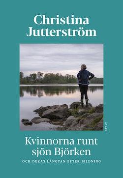 Kvinnorna runt sjön Björken och deras längtan efter bildning