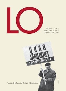 LO : 1900-talet och ett nytt millenium