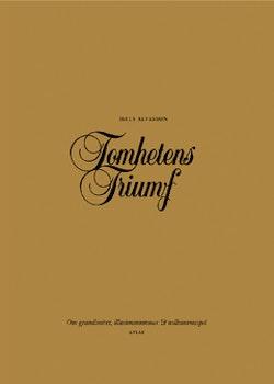 Tomhetens triumf : om grandiositet, illusionsnummer & nollsummespel