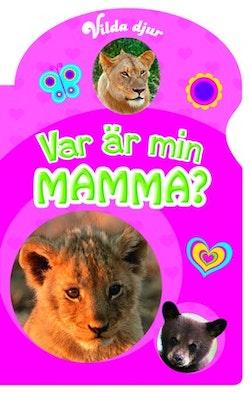 Vilda djur - Var är min mamma?
