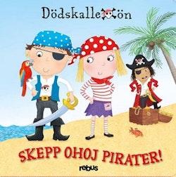 Skepp ohoj pirater!