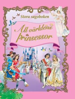 Stora sagoboken : all världens prinsessor