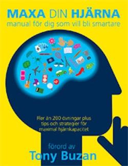 Maxa din hjärna : manual för dig som vill bli smartare