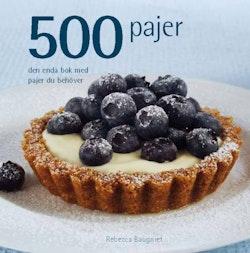 500 pajer - den enda bok med pajer du behöver