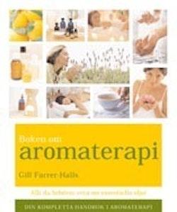 Boken om aromaterapi : din kompletta handbok i aromterapi