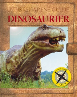 Utforskarens guide : dinosaurier